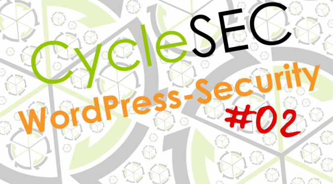 CycleSEC WordPress-Security #02: wp-config.php absichern
